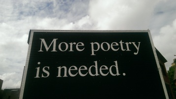 """More poetry is needed"", Swansea, Wales, July 2016"